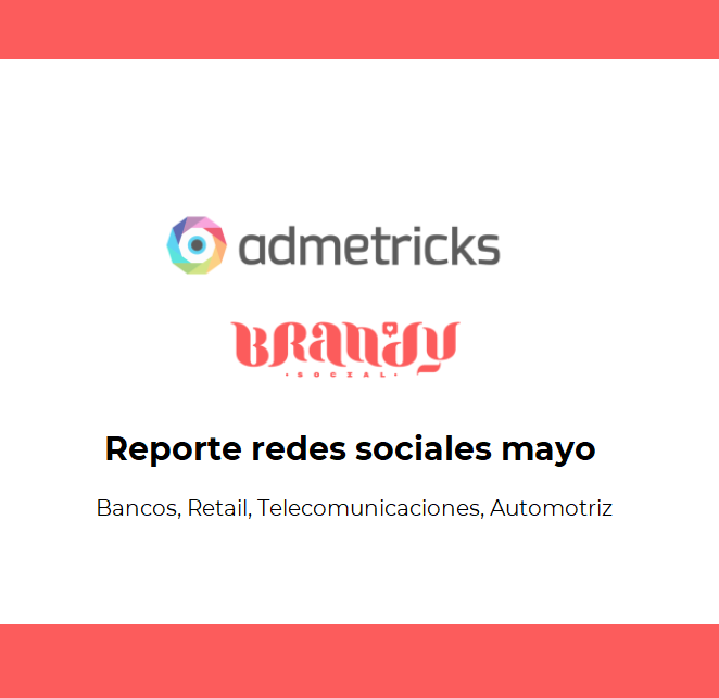 Estudio: Reporte redes sociales: Bancos. Retail, Telecomunicaciones, automóviles.