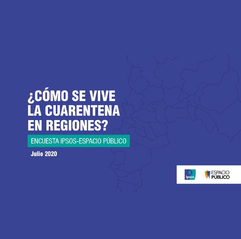 Estudio: ¿Cómo se vive la cuarentena en regiones? julio 2020