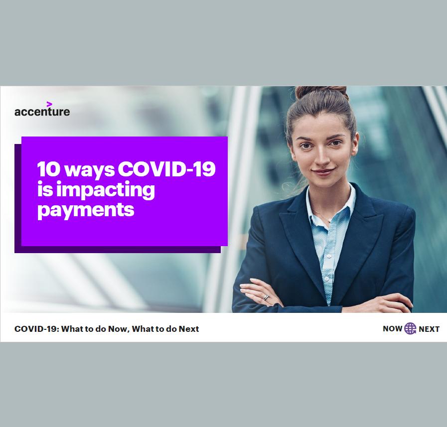 Estudio: 10 ways COVID-19 is impacting payments