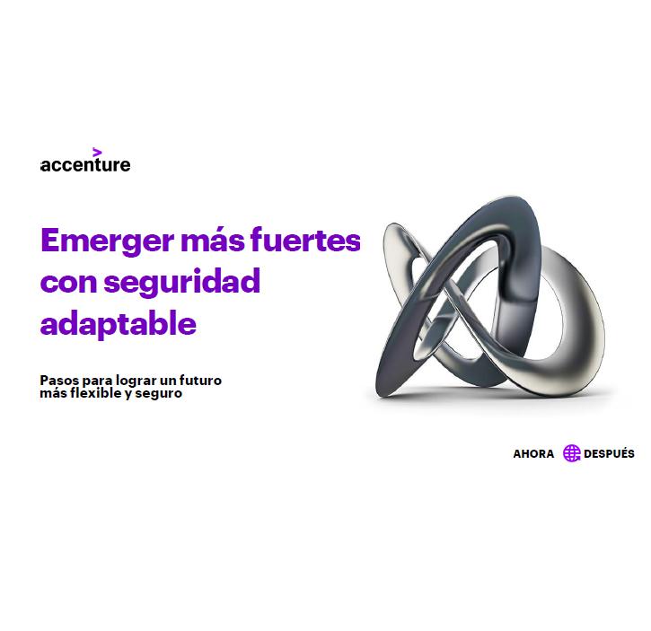 Estudio: Emerger más fuertes con seguridad adaptable: Pasos para lograr un futuro más flexible y seguro