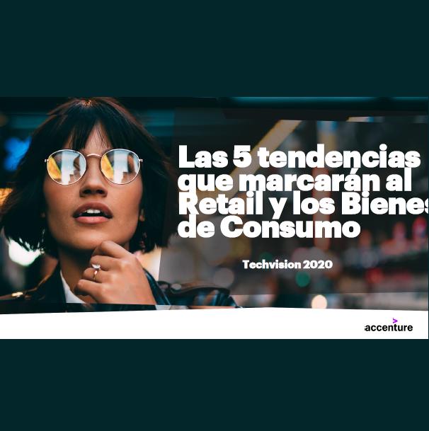 Estudio: Las 5 tendencias que marcarán al Retail y los Bienes de Consumo