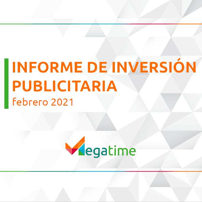 Estudio: Informe de Inversión publicitaria – febrero 2021