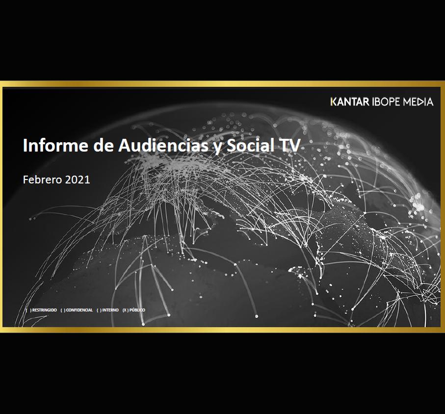 Estudio: Informe de Audiencias y Social TV – febrero 2021