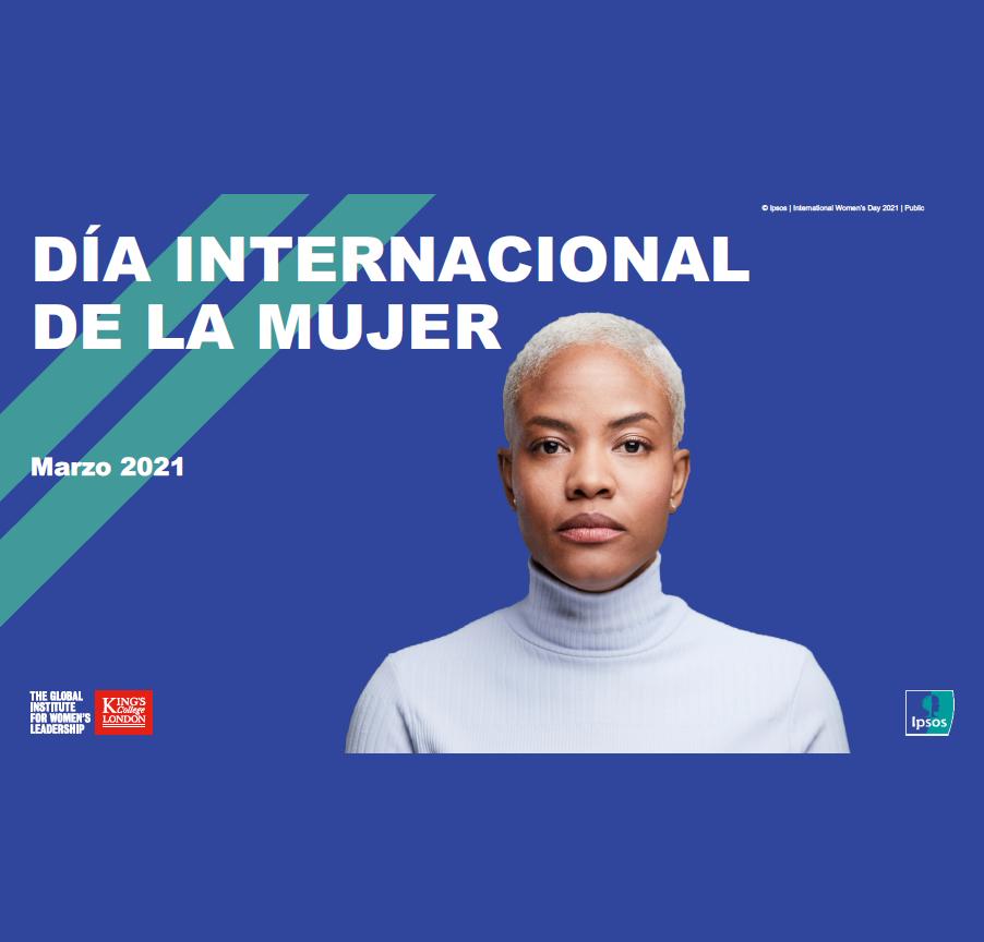 Estudio: Día Internacional de la Mujer – marzo 2021