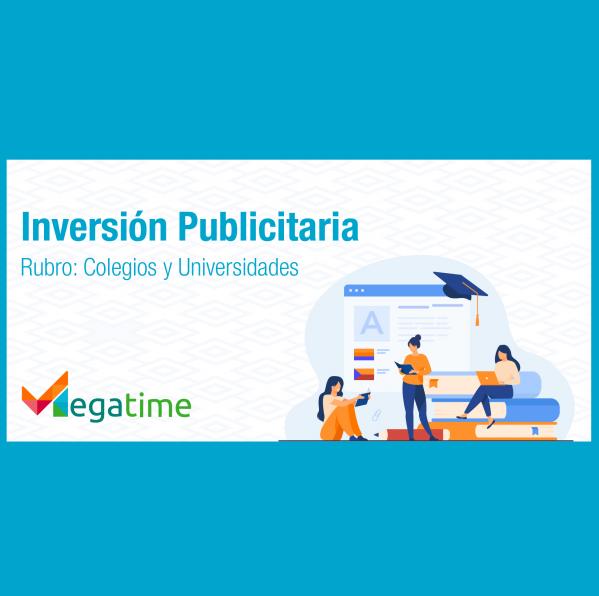 Estudio: Inversión publicitaria de colegios y universidades 2021