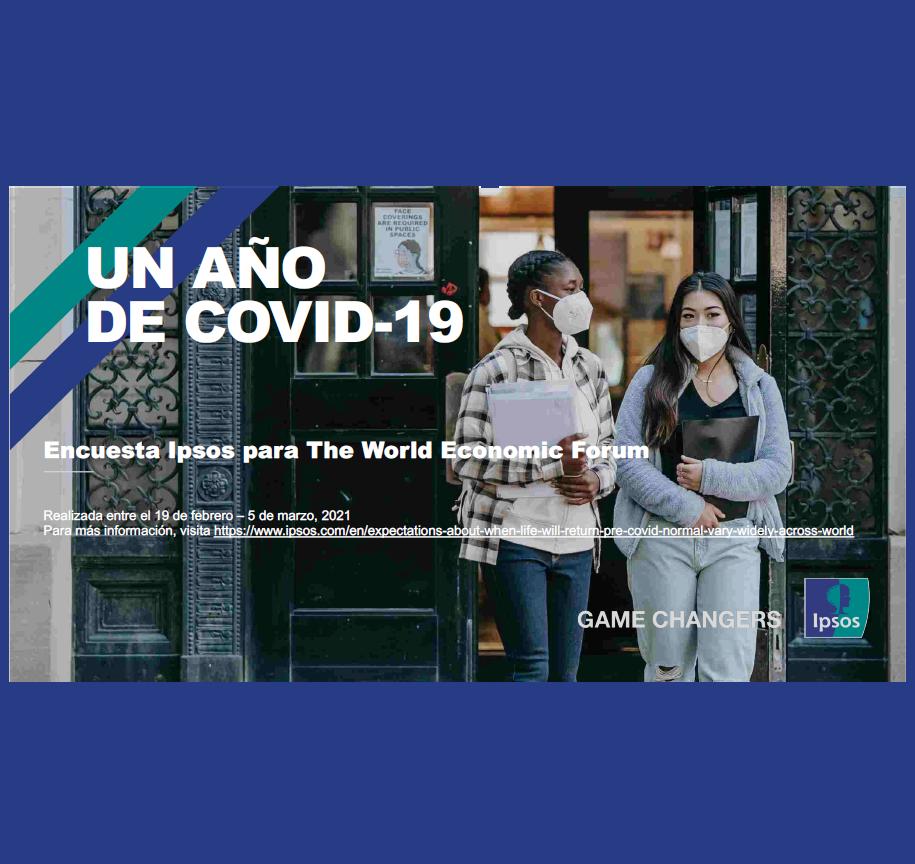 Estudio: Un año de COVID-19, Encuesta Ipsos para The World Economic Forum
