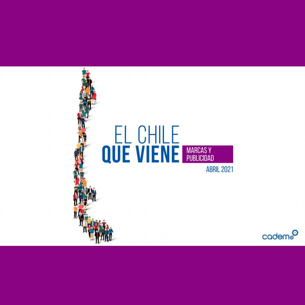 Estudio: El Chile que viene – Publicidad [abril 2021]
