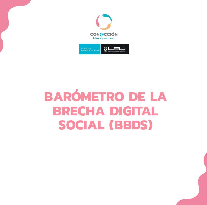Estudio: Barómetro de la brecha Digital Social (BBDS)