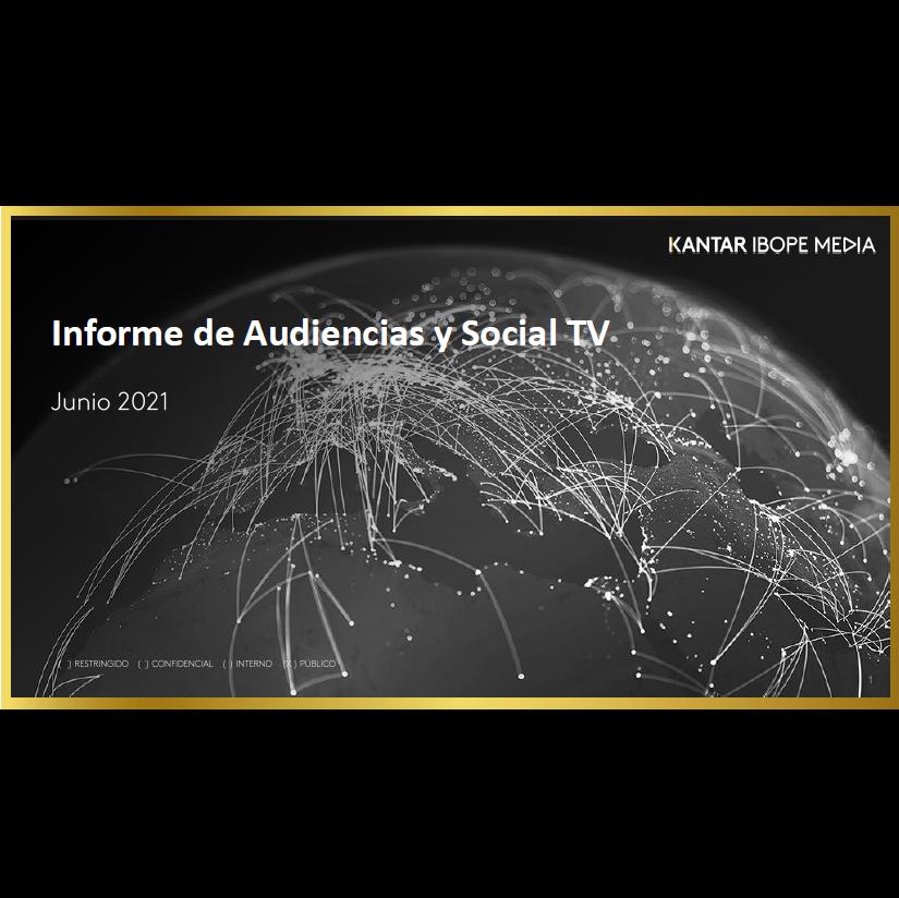 Estudio: Informe de Audiencias y Social TV – junio 2021