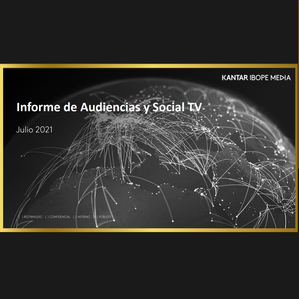 Estudio: Informe de audiencias y social TV – julio 2021