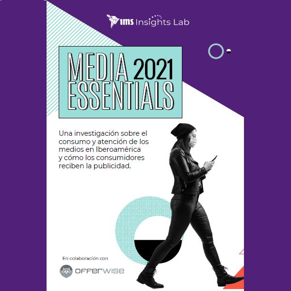 Estudio: Reporte Media Essentials 2021