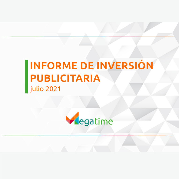 Estudio: Informe de inversión publicitaria – julio 2021