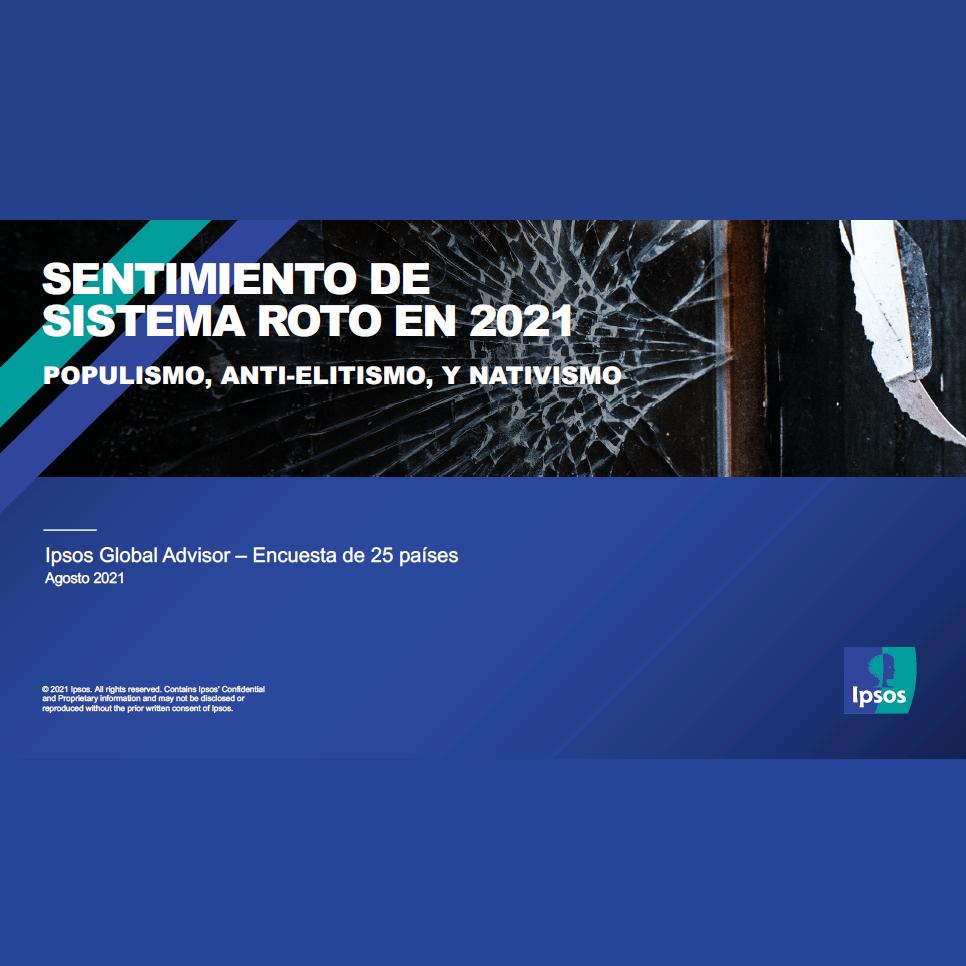 Estudio: Sentimiento De Sistema Roto En 2021 – Populismo, Anti-Elitismo, Y Nativismo