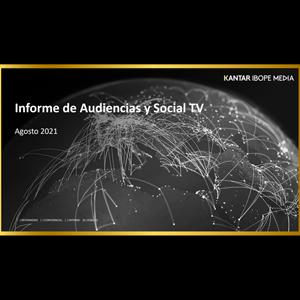 Estudio: Informe de audiencias y social TV – agosto 2021