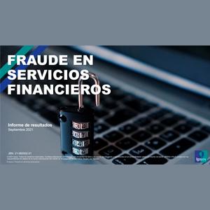 Estudio: Fraude en servicios financieros – septiembre 2021
