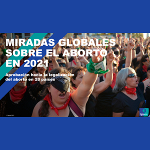 Estudio: Miradas globales sobre el aborto en 2021