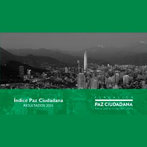 Estudio: Índice paz ciudadana – resultados 2021